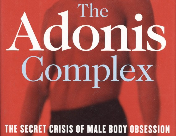 The Adonis Complex (aka Bigorexia or Muscle Dysmorphia) and anabolic steroids